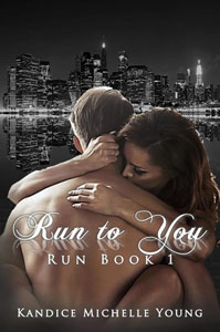 Run to You by Kandice Michelle Young